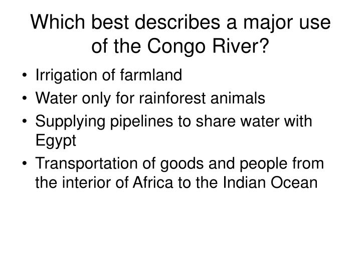 Which best describes a major use of the Congo River?