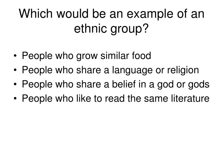 Which would be an example of an ethnic group?