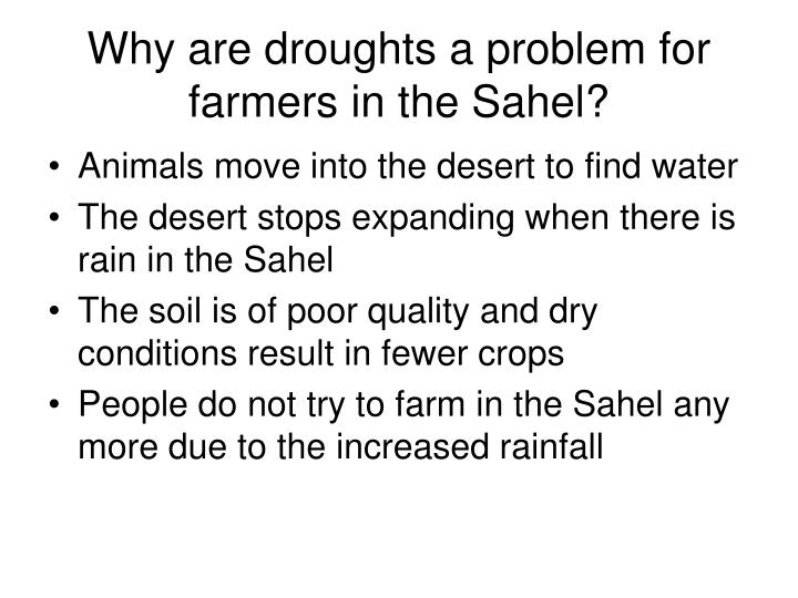 Why are droughts a problem for farmers in the Sahel?