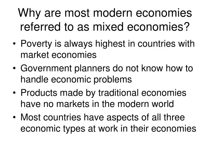 Why are most modern economies referred to as mixed economies?