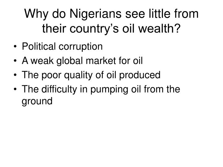 Why do Nigerians see little from their country's oil wealth?
