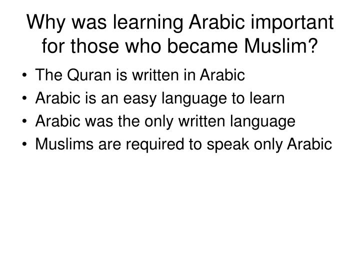 Why was learning Arabic important for those who became Muslim?