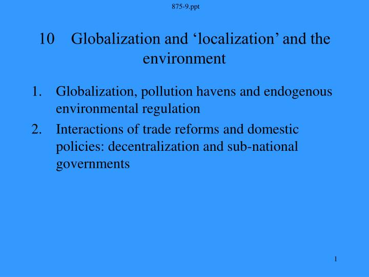 globalization and the environment Positive impact of globalization on the environment the relationship between people and the environment is very delicate and extremely important as the world becomes more globalized more and more people are beginning to abuse the environment and fall out of touch with their relationship with it.
