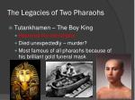 the legacies of two pharaohs1