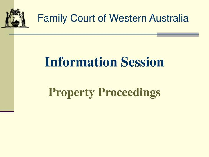information session property proceedings n.