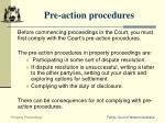 pre action procedures
