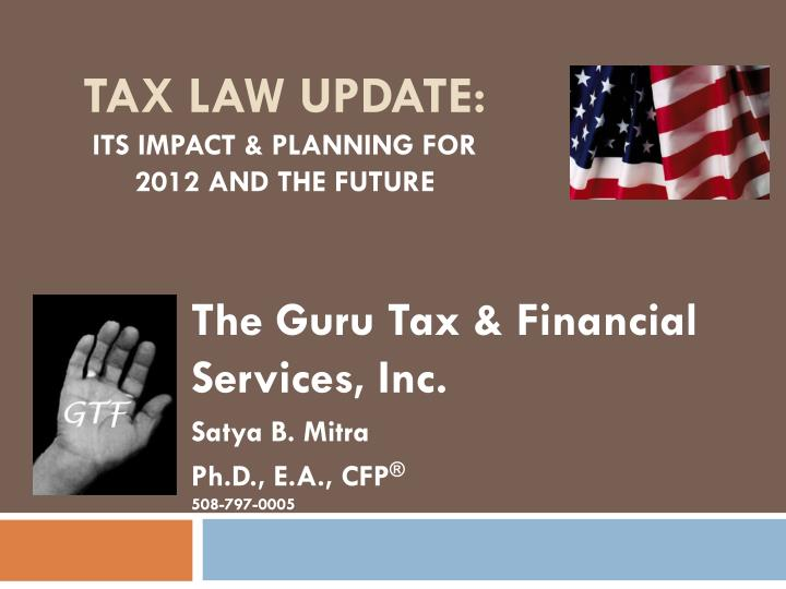 Tax law update its impact planning for 2012 and the future