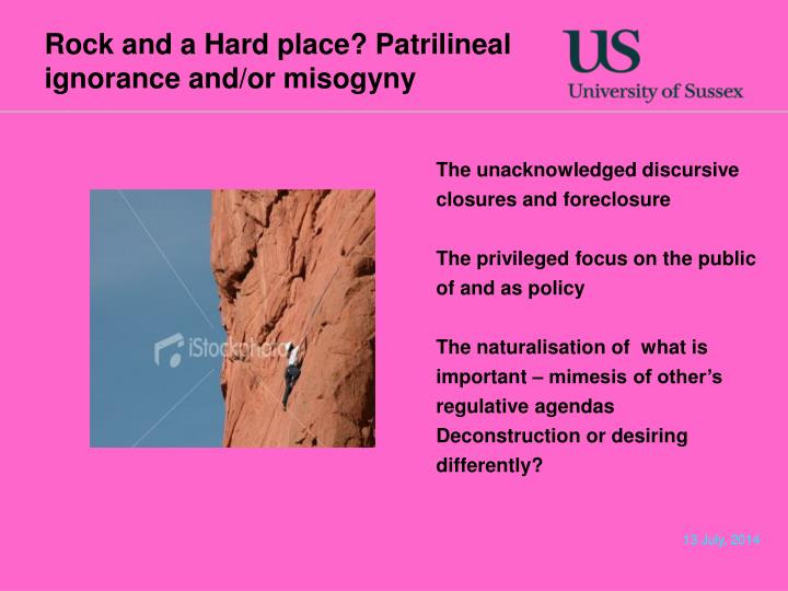 Rock and a Hard place? Patrilineal ignorance and/or misogyny