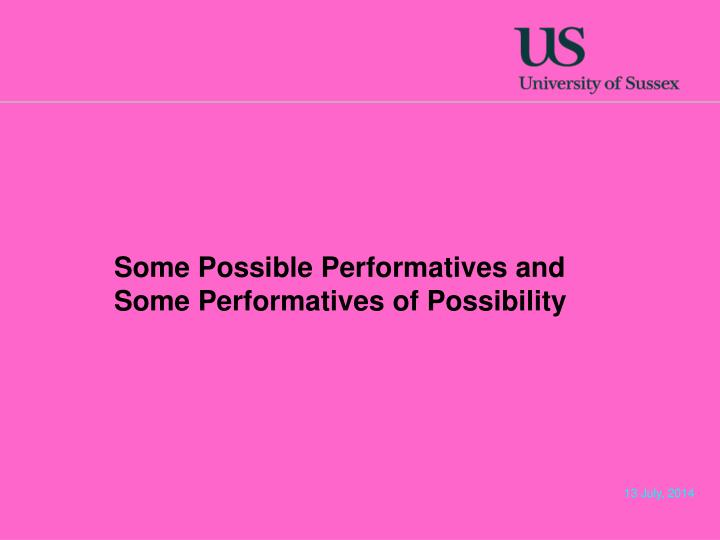 Some Possible Performatives and Some Performatives of Possibility