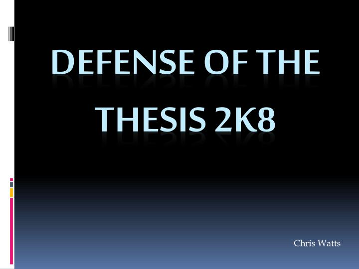 Defense of the thesis 2k8