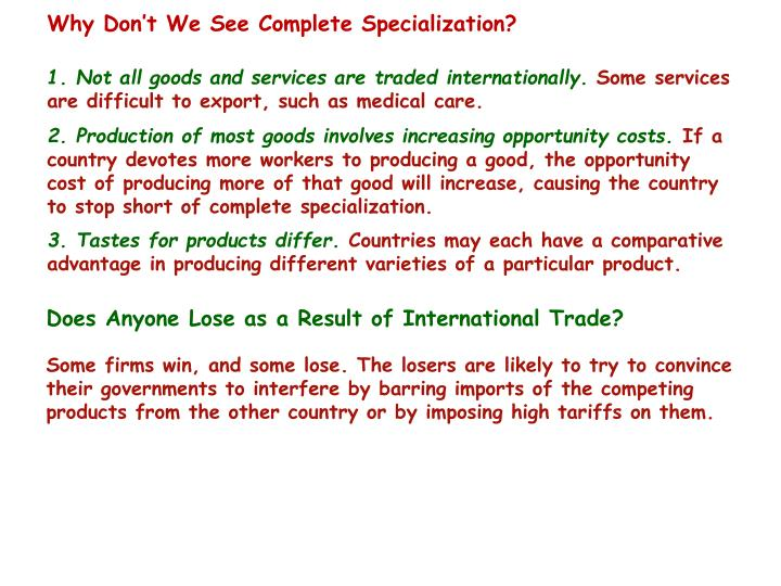 Why Don't We See Complete Specialization?