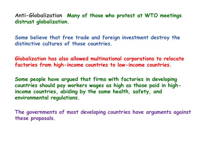 an argument against globalization Multinational corporations may also lobby for favorable provisions in trade agreements (this was an argument invoked against the tpp) bottom line supporters and opponents of globalization generally agree that the phenomenon has created winners and losers.
