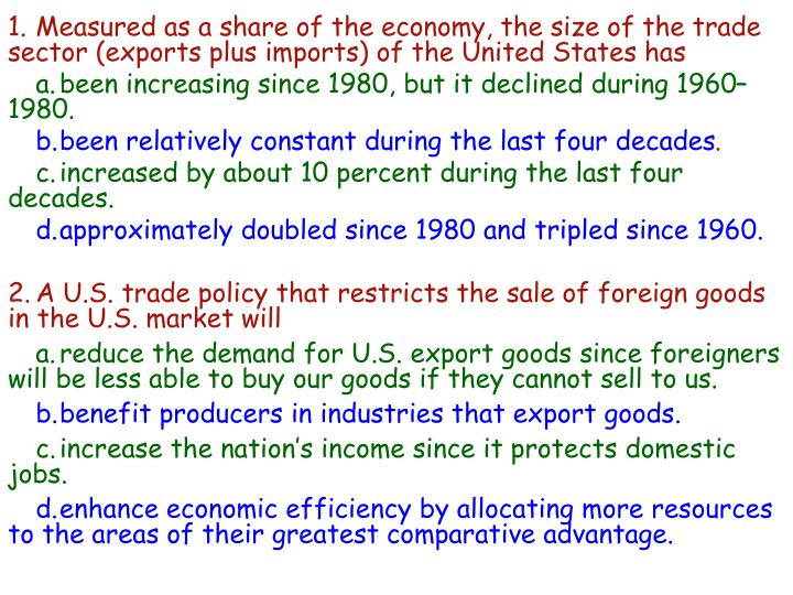 1.Measured as a share of the economy, the size of the trade sector (exports plus imports) of the United States has