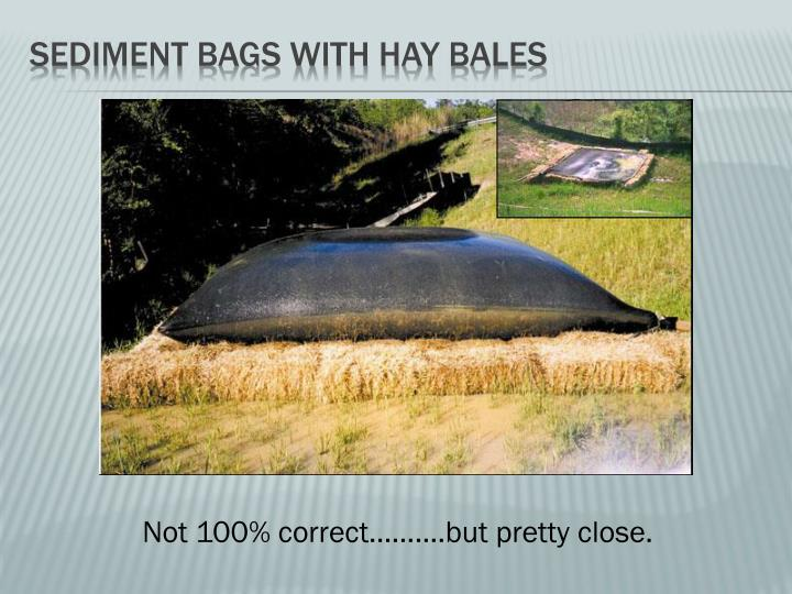 Sediment bags with hay bales