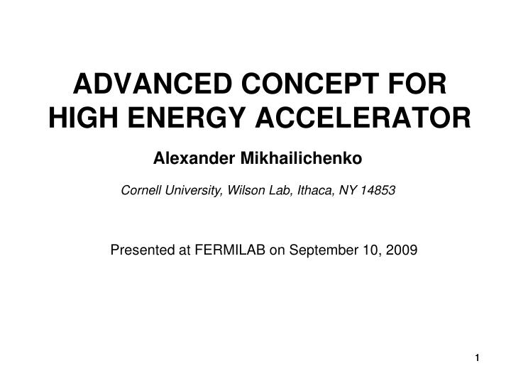 advanced concept for high energy accelerator n.