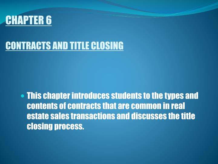 Chapter 6 contracts and title closing