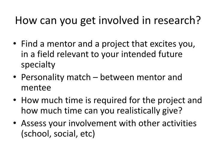 How can you get involved in research?