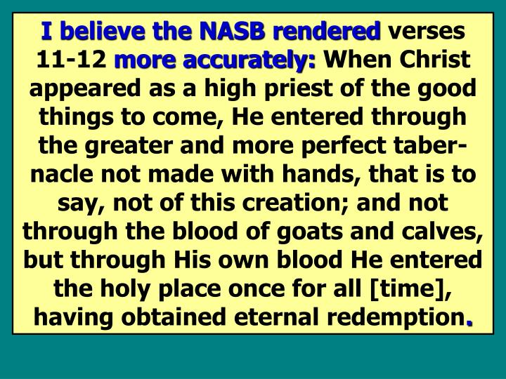 I believe the NASB rendered