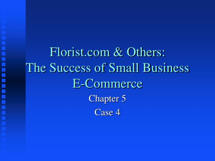 florist com others the success of small business e commerce n.