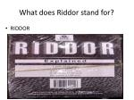 what does riddor stand for