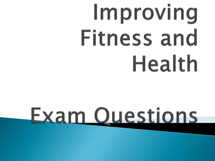 Improving fitness and health exam questions