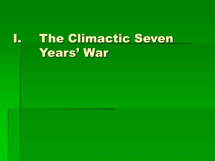 The climactic seven years war