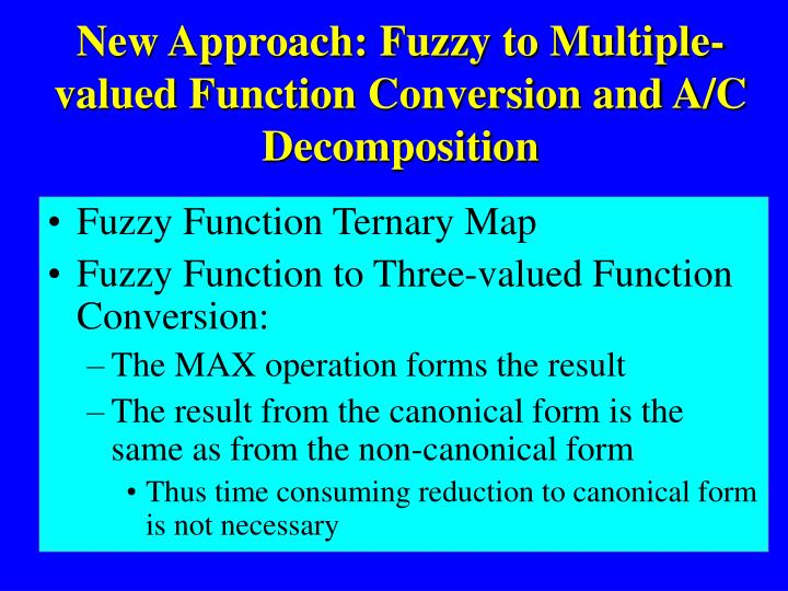 New Approach: Fuzzy to Multiple-valued Function Conversion and A/C Decomposition