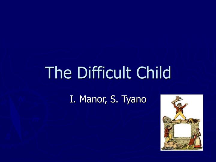 the difficult child n.