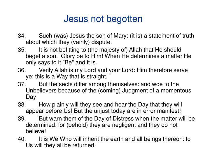 Jesus not begotten