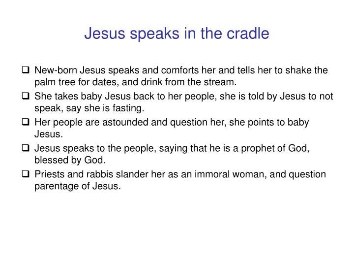 Jesus speaks in the cradle