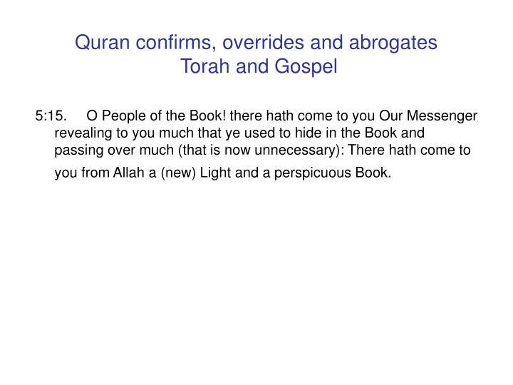 Quran confirms, overrides and abrogates
