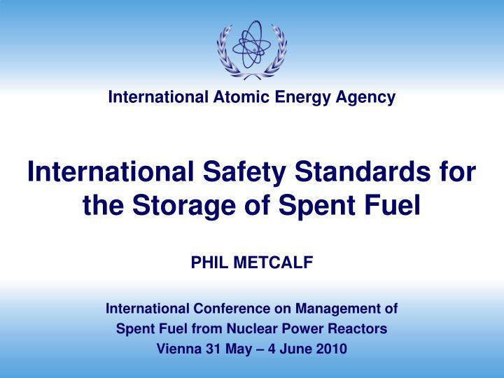 international safety standards for the storage of spent fuel n.