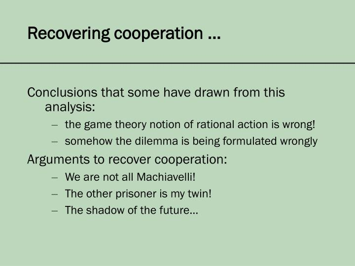 Recovering cooperation ...