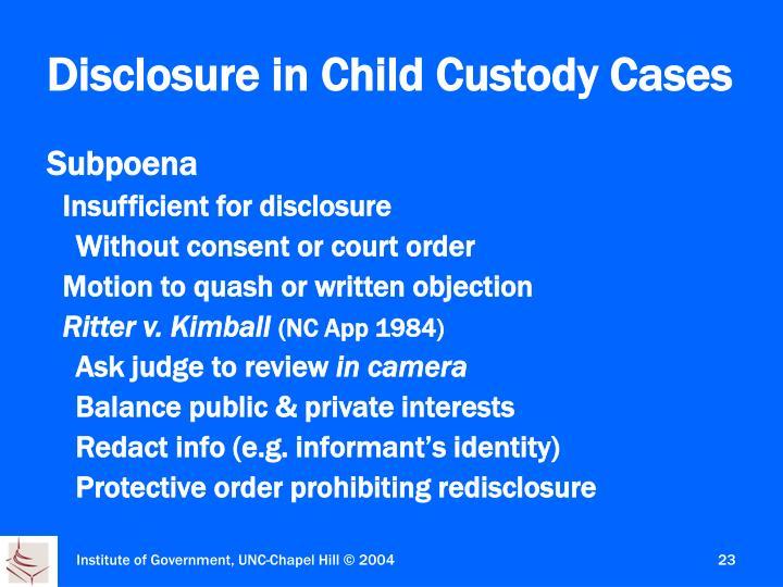 Disclosure in Child Custody Cases