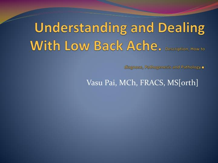 understanding and dealing with low back ache description how to diagnose pathogenesis and pathology n.