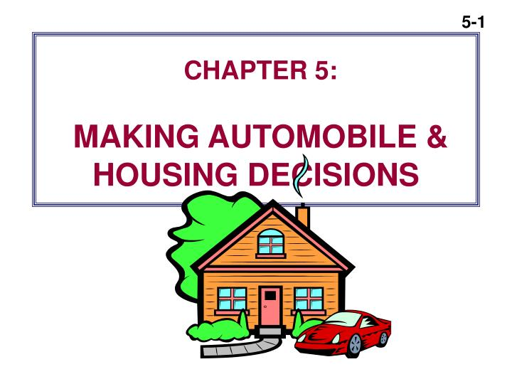 chapter 5 making automobile housing decisions n.