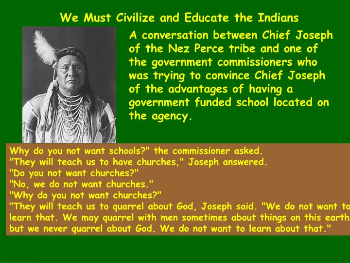 We Must Civilize and Educate the Indians
