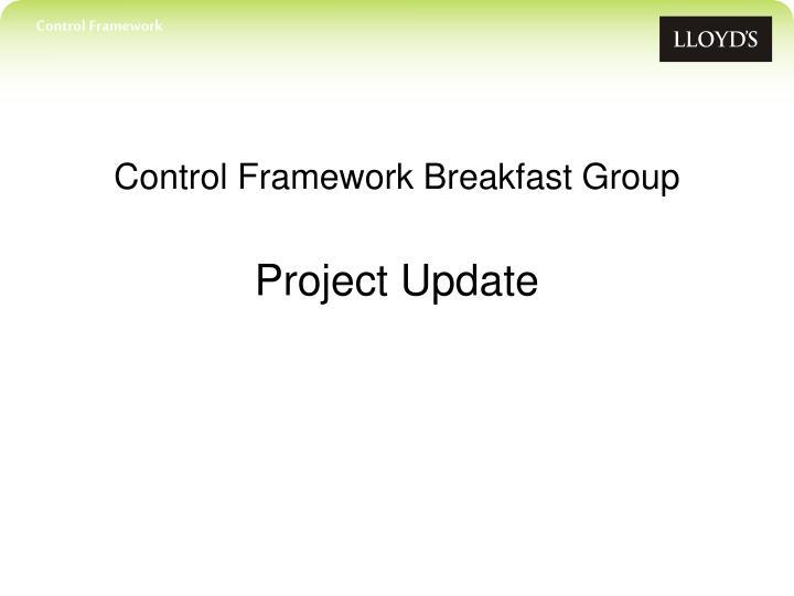 Control framework breakfast group