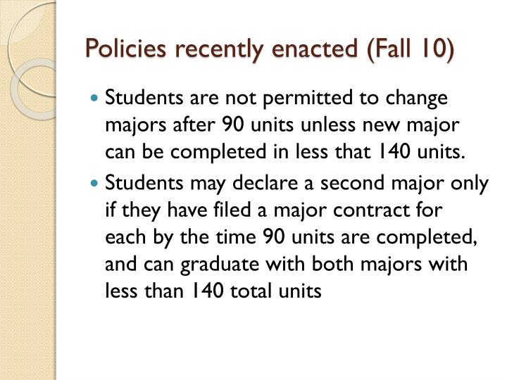Policies recently enacted (Fall 10)
