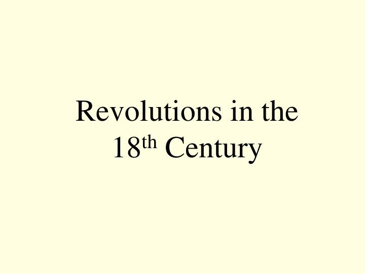 revolutions in the 18 th century n.