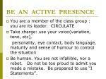 be an active presence