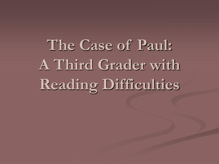 The case of paul a third grader with reading difficulties