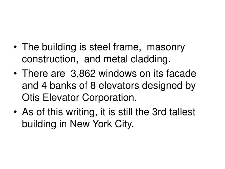 The building is steel frame, masonry construction, and metal cladding.