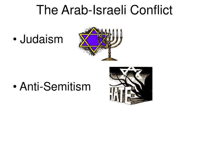 arab israeli conflicts In the end both people realized something so utterly simple and yet horrifyingly distant- by removing the 'otherness' from their respective identification, they can embrace a land that animates their historical sense of purpose and direction.