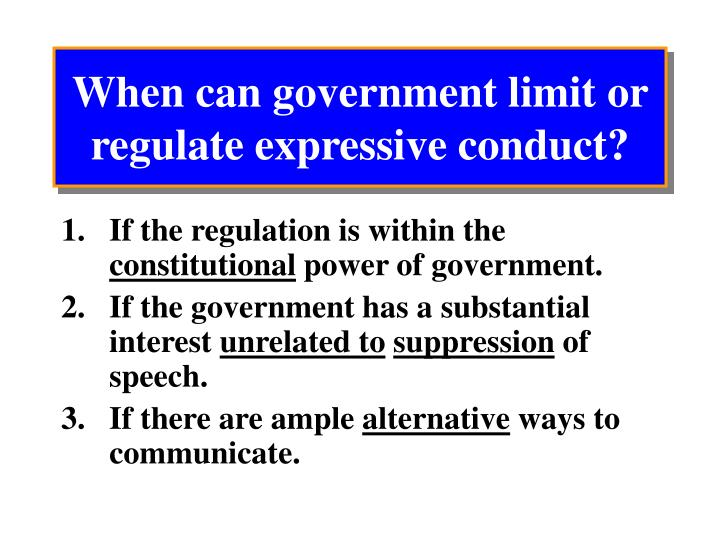 When can government limit or regulate expressive conduct?