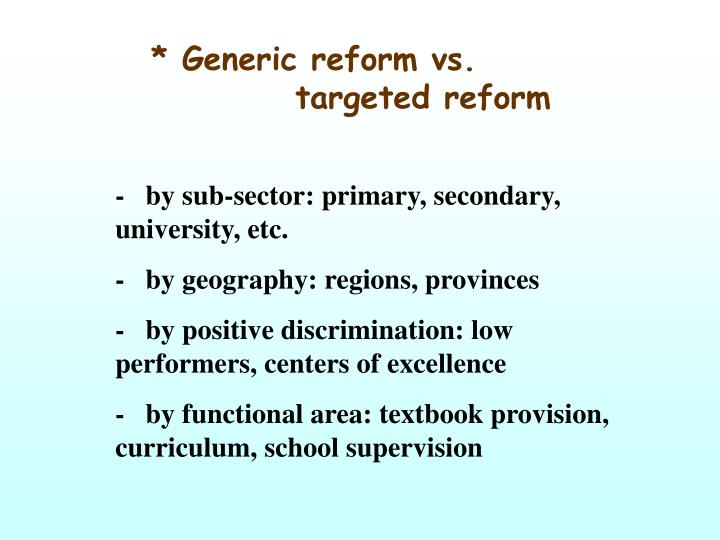 * Generic reform vs.