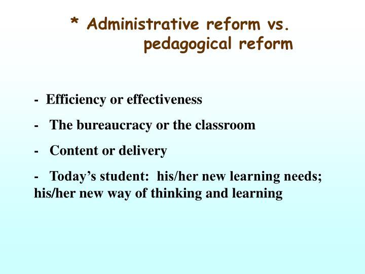 * Administrative reform vs.