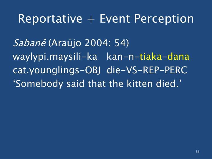 Reportative + Event Perception