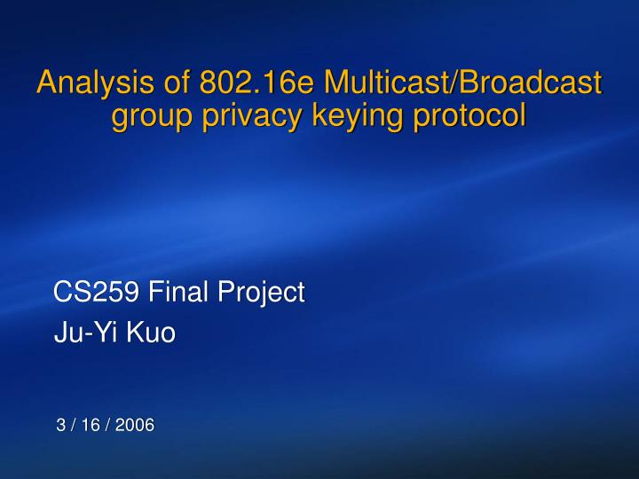 analysis of 802 16e multicast broadcast group privacy keying protocol n.