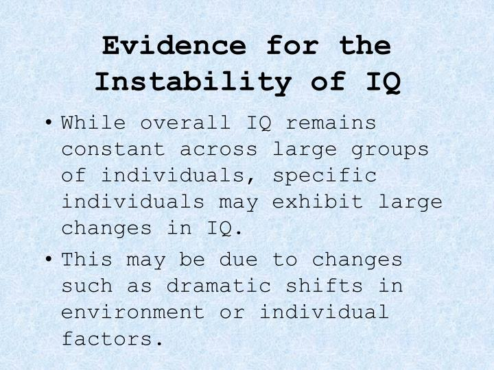 Evidence for the instability of iq